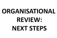 BMC Organisational Review: next steps